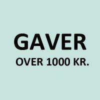 GAVER OVER 1000 KR.
